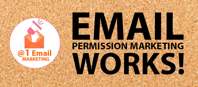A1 Email Permission Marketing Works!